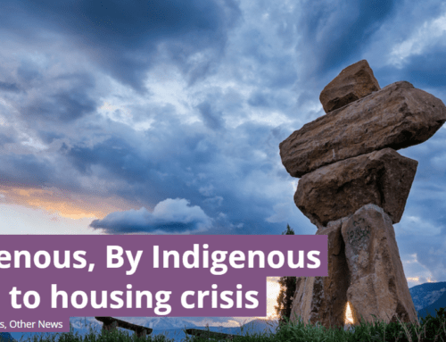 For Indigenous, By Indigenous solutions to housing crisis